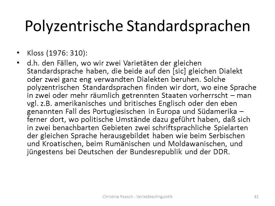Polyzentrische Standardsprachen Kloss (1976: 310): d.h.