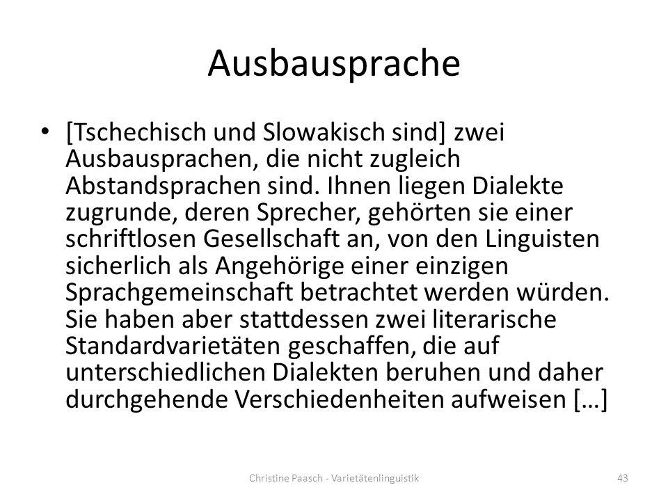 Ausbausprache [Tschechisch und Slowakisch sind] zwei Ausbausprachen, die nicht zugleich Abstandsprachen sind.