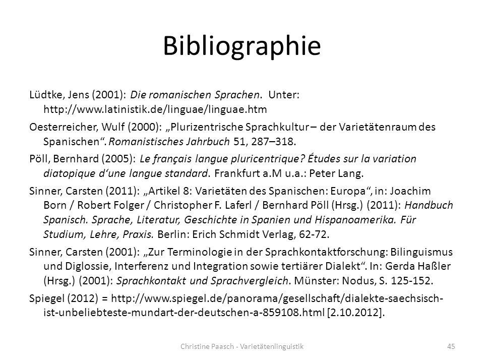 """Bibliographie Lüdtke, Jens (2001): Die romanischen Sprachen. Unter: http://www.latinistik.de/linguae/linguae.htm Oesterreicher, Wulf (2000): """"Plurizen"""