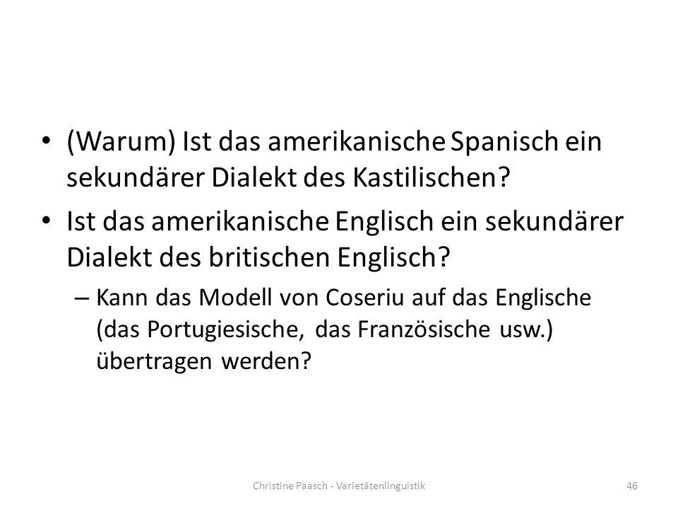 (Warum) Ist das amerikanische Spanisch ein sekundärer Dialekt des Kastilischen.
