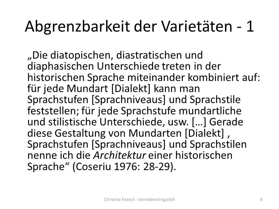 """Abgrenzbarkeit der Varietäten - 1 """"Die diatopischen, diastratischen und diaphasischen Unterschiede treten in der historischen Sprache miteinander komb"""