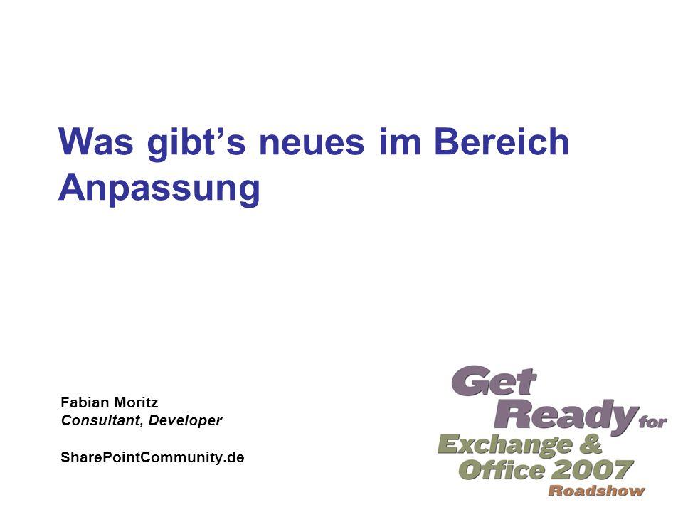 Was gibt's neues im Bereich Anpassung Fabian Moritz Consultant, Developer SharePointCommunity.de