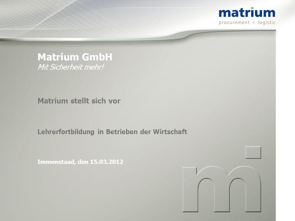 Matrium GmbH Matrium GmbH Mit Sicherheit mehr.