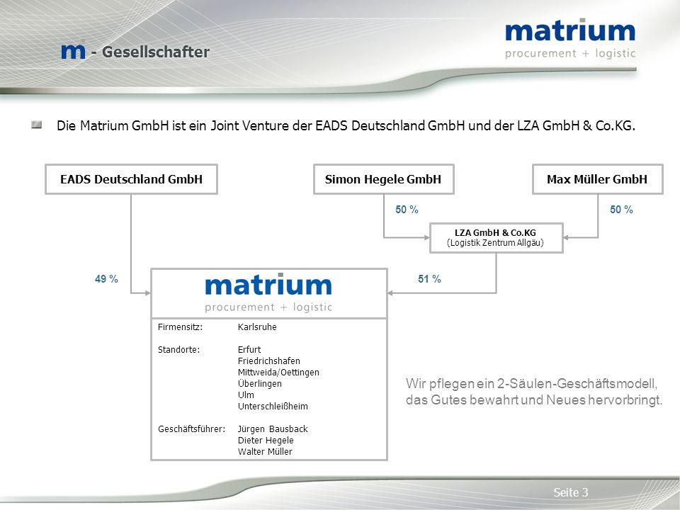 Die Matrium GmbH ist ein Joint Venture der EADS Deutschland GmbH und der LZA GmbH & Co.KG.