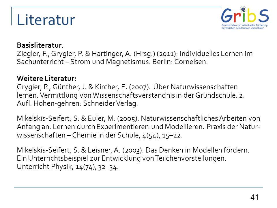 41 Basisliteratur: Ziegler, F., Grygier, P. & Hartinger, A. (Hrsg.) (2011): Individuelles Lernen im Sachunterricht – Strom und Magnetismus. Berlin: Co