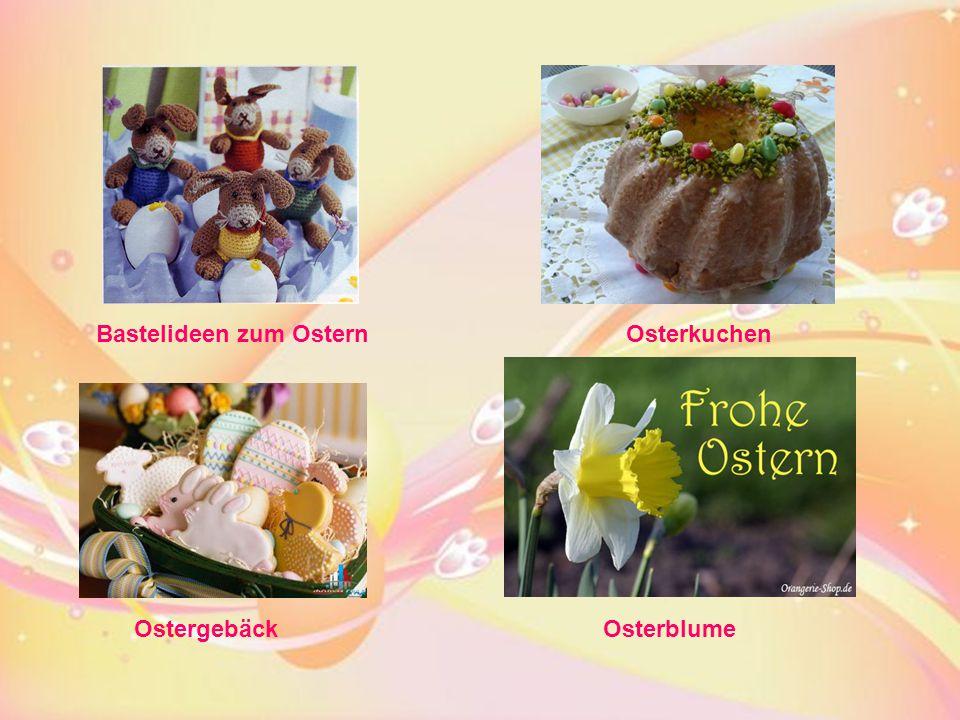 Bastelideen zum OsternOsterkuchen OstergebäckOsterblume