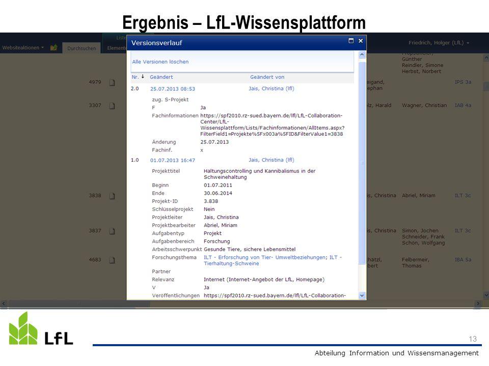 Abteilung Information und Wissensmanagement 13 Ergebnis – LfL-Wissensplattform