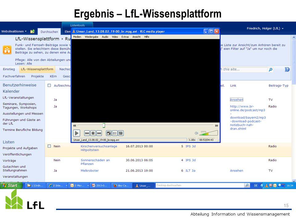 Abteilung Information und Wissensmanagement 15 Ergebnis – LfL-Wissensplattform