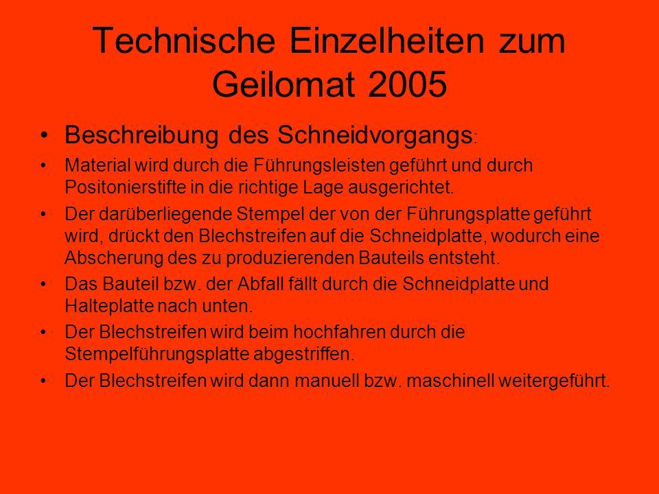 Technische Einzelheiten zum Geilomat 2005 Beschreibung des Schneidvorgangs : Material wird durch die Führungsleisten geführt und durch Positonierstift