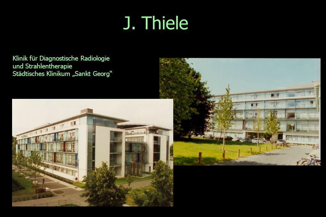"""J. Thiele Klinik für Diagnostische Radiologie und Strahlentherapie Städtisches Klinikum """"Sankt Georg"""""""