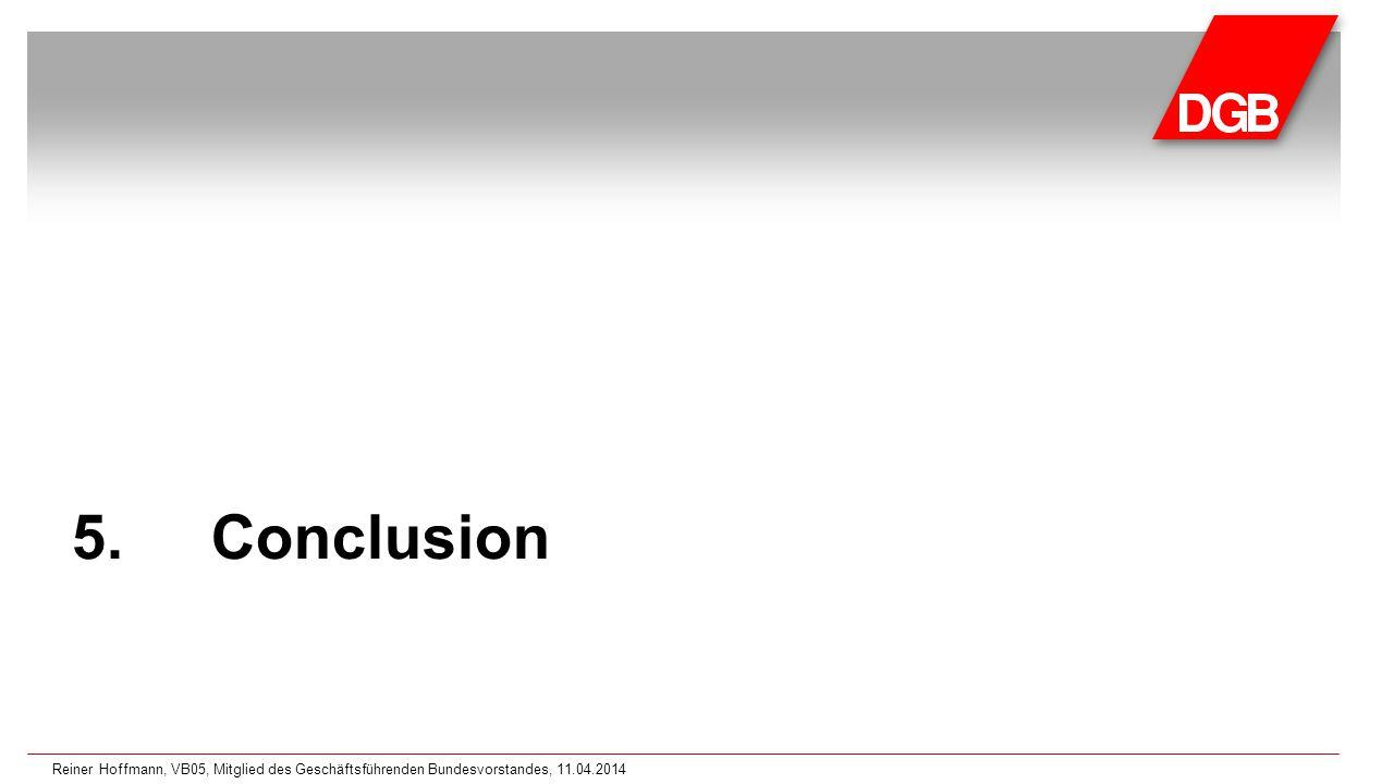 5.Conclusion Reiner Hoffmann, VB05, Mitglied des Geschäftsführenden Bundesvorstandes, 11.04.2014