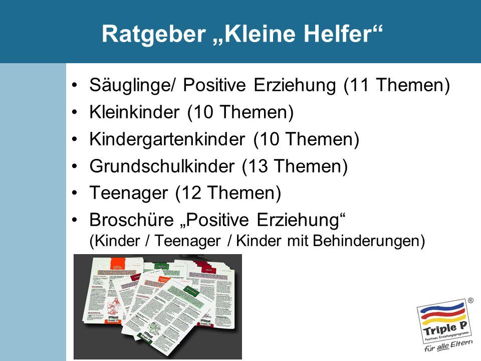 """Ratgeber """"Kleine Helfer"""" Säuglinge/ Positive Erziehung (11 Themen) Kleinkinder (10 Themen) Kindergartenkinder (10 Themen) Grundschulkinder (13 Themen)"""