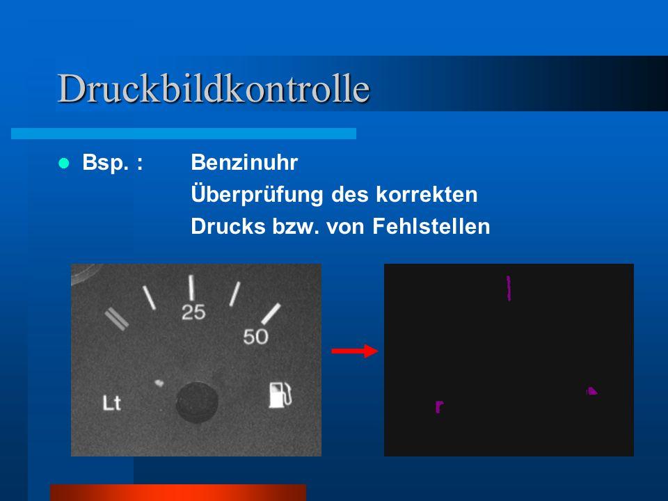 Druckbildkontrolle Bsp. : Benzinuhr Überprüfung des korrekten Drucks bzw. von Fehlstellen