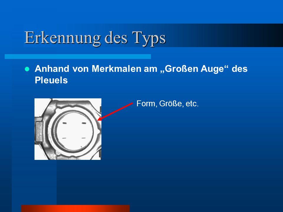 """Erkennung des Typs Anhand von Merkmalen am """"Großen Auge"""" des Pleuels Form, Größe, etc."""