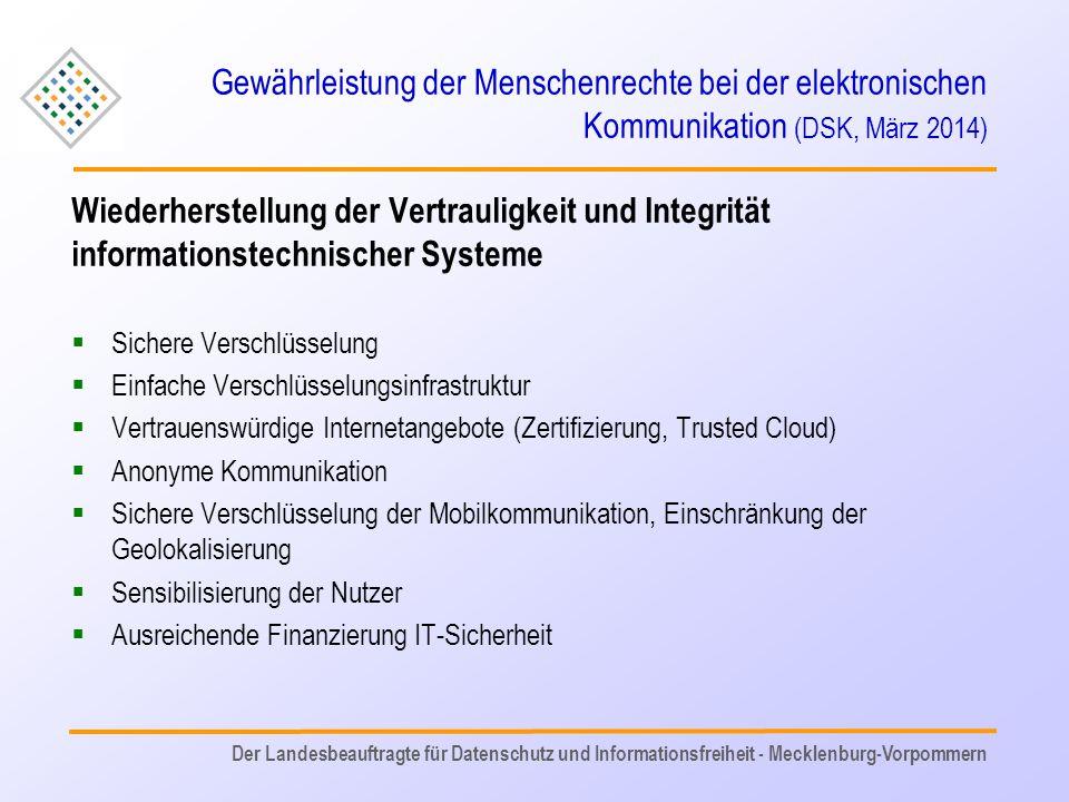 Gewährleistung der Menschenrechte bei der elektronischen Kommunikation (DSK, März 2014) Wiederherstellung der Vertrauligkeit und Integrität informatio