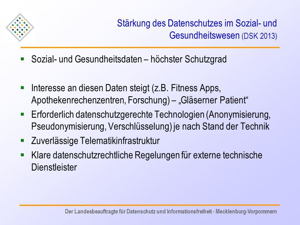 Stärkung des Datenschutzes im Sozial- und Gesundheitswesen (DSK 2013)  Sozial- und Gesundheitsdaten – höchster Schutzgrad  Interesse an diesen Daten