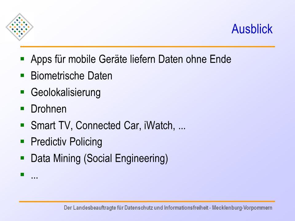 Ausblick  Apps für mobile Geräte liefern Daten ohne Ende  Biometrische Daten  Geolokalisierung  Drohnen  Smart TV, Connected Car, iWatch,...  Pr