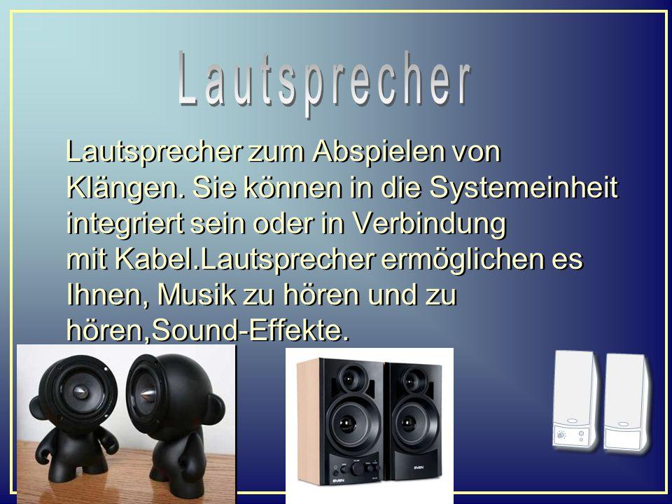 Lautsprecher zum Abspielen von Klängen. Sie können in die Systemeinheit integriert sein oder in Verbindung mit Kabel.Lautsprecher ermöglichen es Ihnen