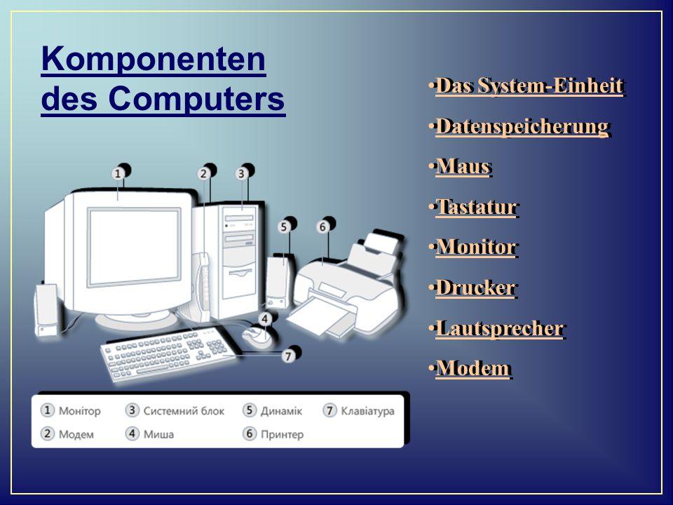 Das System-Einheit Datenspeicherung Maus Tastatur Monitor Drucker Lautsprecher Modem Das System-Einheit Datenspeicherung Maus Tastatur Monitor Drucker