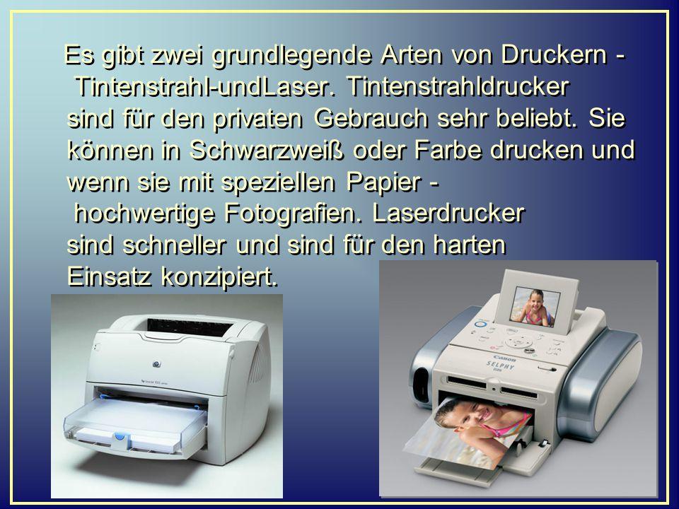 Es gibt zwei grundlegende Arten von Druckern - Tintenstrahl-undLaser. Tintenstrahldrucker sind für den privaten Gebrauch sehr beliebt. Sie können in S
