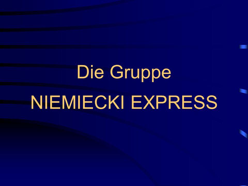 Die Gruppe NIEMIECKI EXPRESS