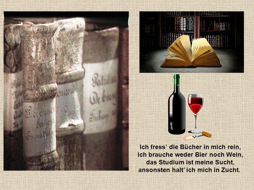 Die Bücherschnecke die ich suche, finde ich in keinem Buche und weil mich meine Bücher binden, kann ich keine Schnecke finden.