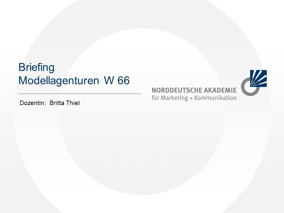 Stadt Springe / Britta Thiel / 2013 Briefing 1 Briefing Modellagenturen W 66 Dozentin: Britta Thiel