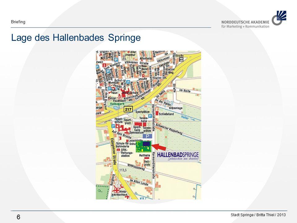 Stadt Springe / Britta Thiel / 2013 Briefing 37 Aktuelle Kommunikationsmaßnahmen Werbung für das Garten-Außengelände an der Außenfassade des Hallenbades, im Internetauftritt, auf der 100-Punkte-Karte: