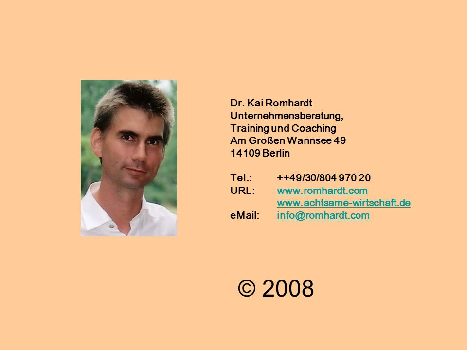 © Dr.Kai Romhardt www.romhardt.com www.achtsame-wirtschaft.de Dr.