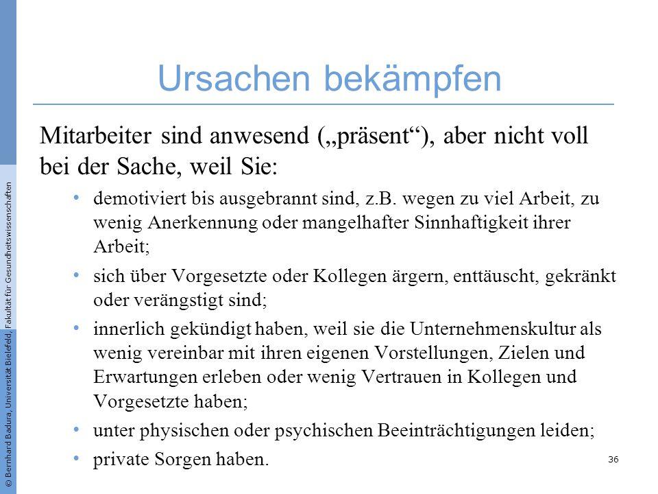 """© Bernhard Badura, Universität Bielefeld, Fakultät für Gesundheitswissenschaften Ursachen bekämpfen Mitarbeiter sind anwesend (""""präsent""""), aber nicht"""