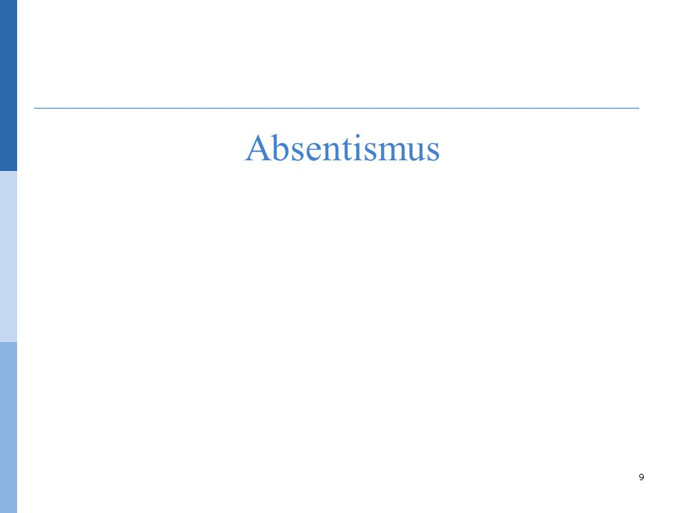 Absentismus 9