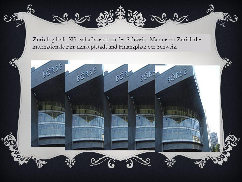 Zürich gilt als Wirtschaftszentrum der Schweiz.