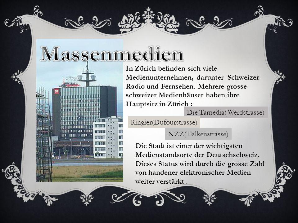 In Zürich befinden sich viele Medienunternehmen, darunter Schweizer Radio und Fernsehen.