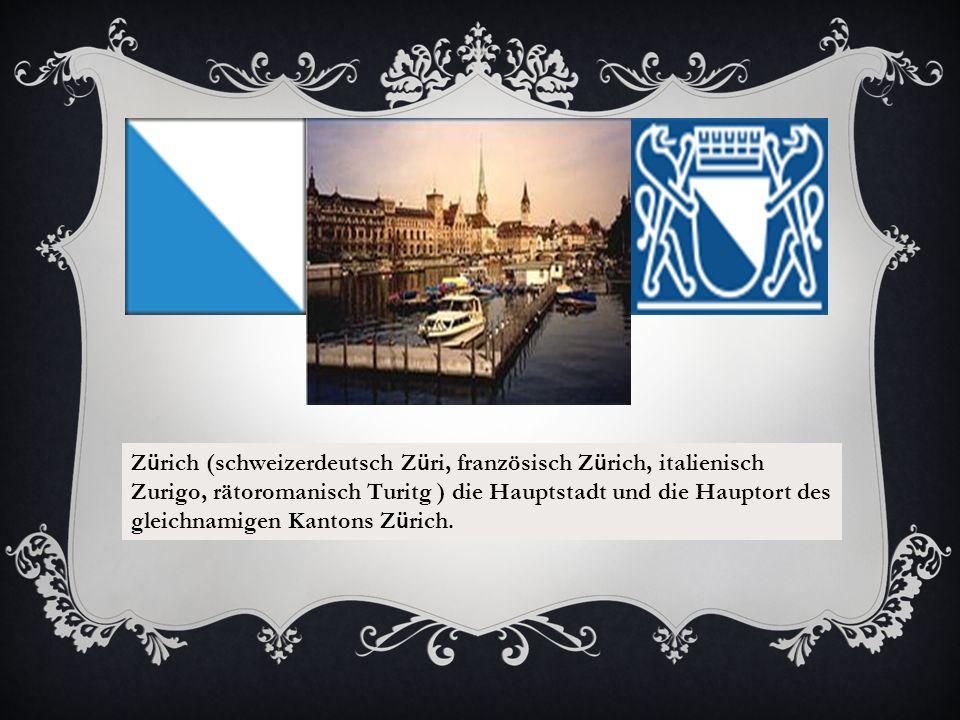 Z ü rich (schweizerdeutsch Z ü ri, französisch Z ü rich, italienisch Zurigo, rätoromanisch Turitg ) die Hauptstadt und die Hauptort des gleichnamigen Kantons Z ü rich.