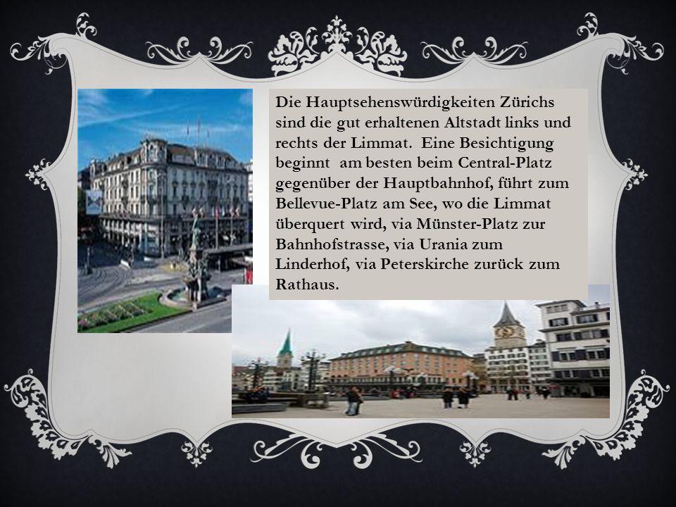 Die Hauptsehenswürdigkeiten Zürichs sind die gut erhaltenen Altstadt links und rechts der Limmat.