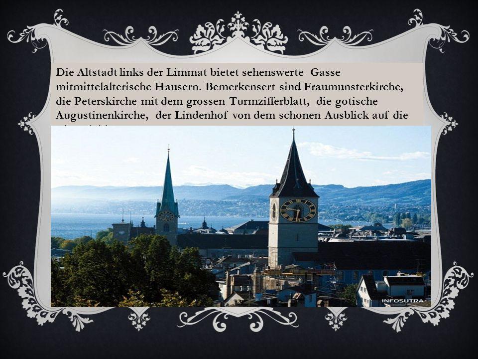 Die Altstadt links der Limmat bietet sehenswerte Gasse mitmittelalterische Hausern.