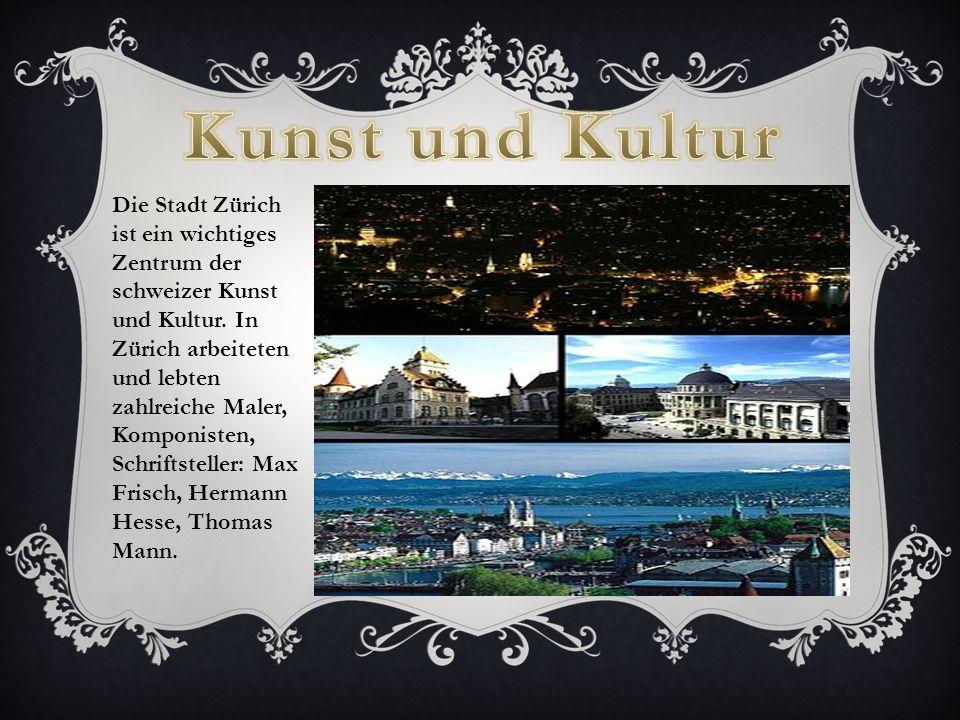 Die Stadt Zürich ist ein wichtiges Zentrum der schweizer Kunst und Kultur.