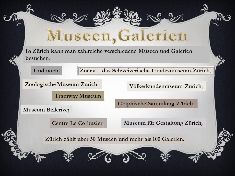 In Zürich kann man zahlreiche verschiedene Museen und Galerien besuchen.