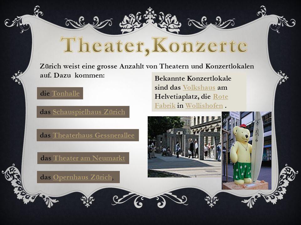 Zürich weist eine grosse Anzahlt von Theatern und Konzertlokalen auf.