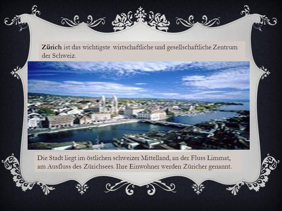 Z ü rich ist das wichtigste wirtschaftliche und gesellschaftliche Zentrum der Schweiz.