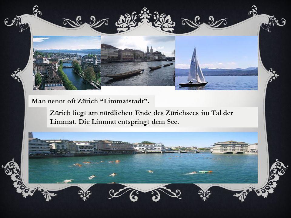 Man nennt oft Zürich Limmatstadt .