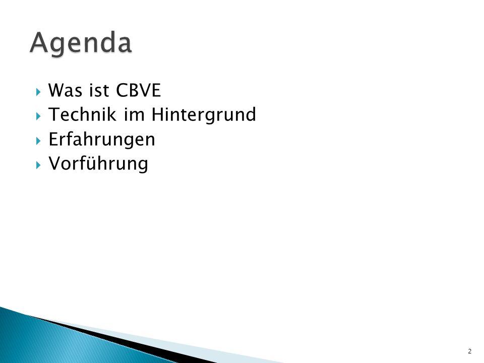  Was ist CBVE  Technik im Hintergrund  Erfahrungen  Vorführung 2