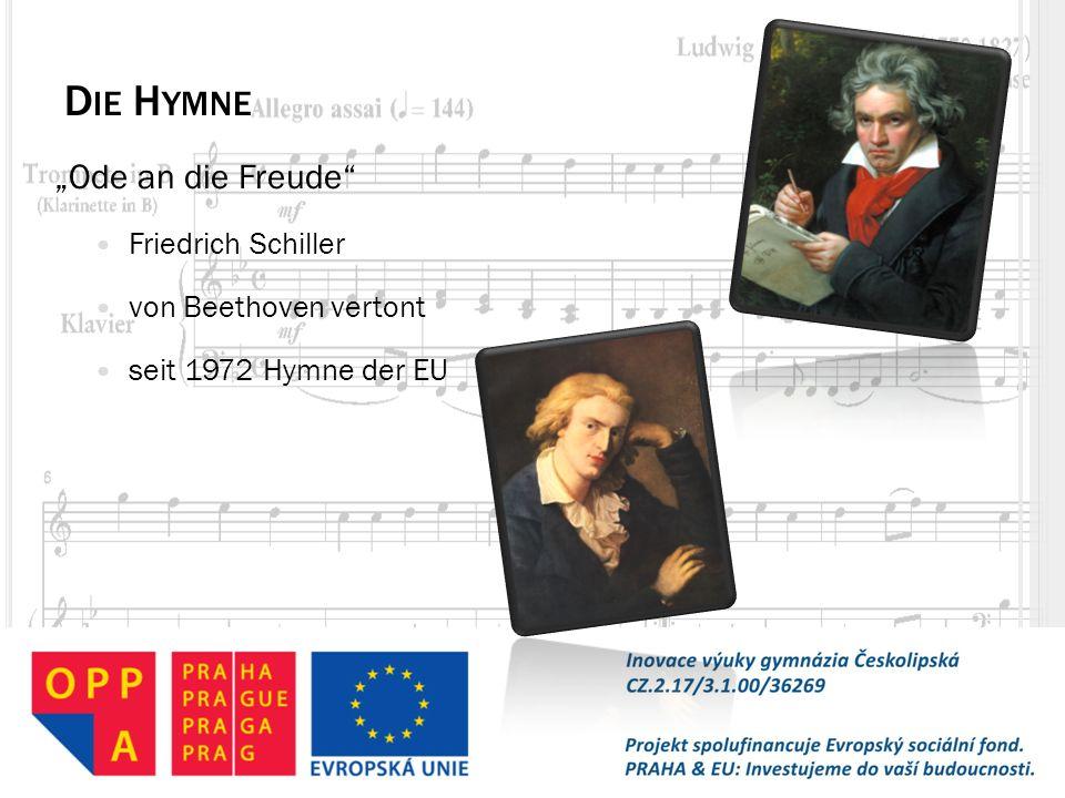 """D IE H YMNE """"Ode an die Freude"""" Friedrich Schiller von Beethoven vertont seit 1972 Hymne der EU"""
