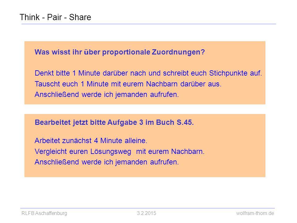 RLFB Aschaffenburg3.2.2015 wolfram-thom.de Bearbeitet jetzt bitte Aufgabe 3 im Buch S.45. Arbeitet zunächst 4 Minute alleine. Vergleicht euren Lösungs