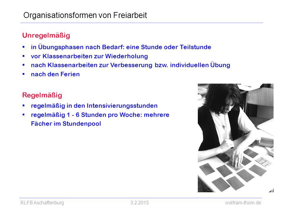 RLFB Aschaffenburg3.2.2015 wolfram-thom.de Unregelmäßig  in Übungsphasen nach Bedarf: eine Stunde oder Teilstunde  vor Klassenarbeiten zur Wiederhol