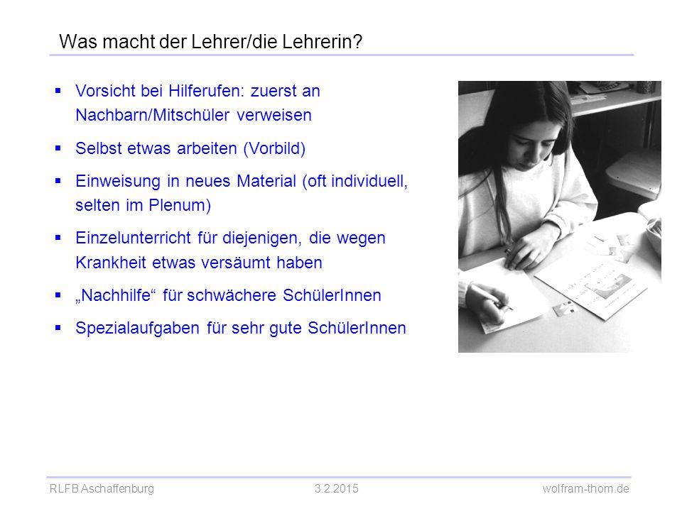 RLFB Aschaffenburg3.2.2015 wolfram-thom.de  Vorsicht bei Hilferufen: zuerst an Nachbarn/Mitschüler verweisen  Selbst etwas arbeiten (Vorbild)  Einw