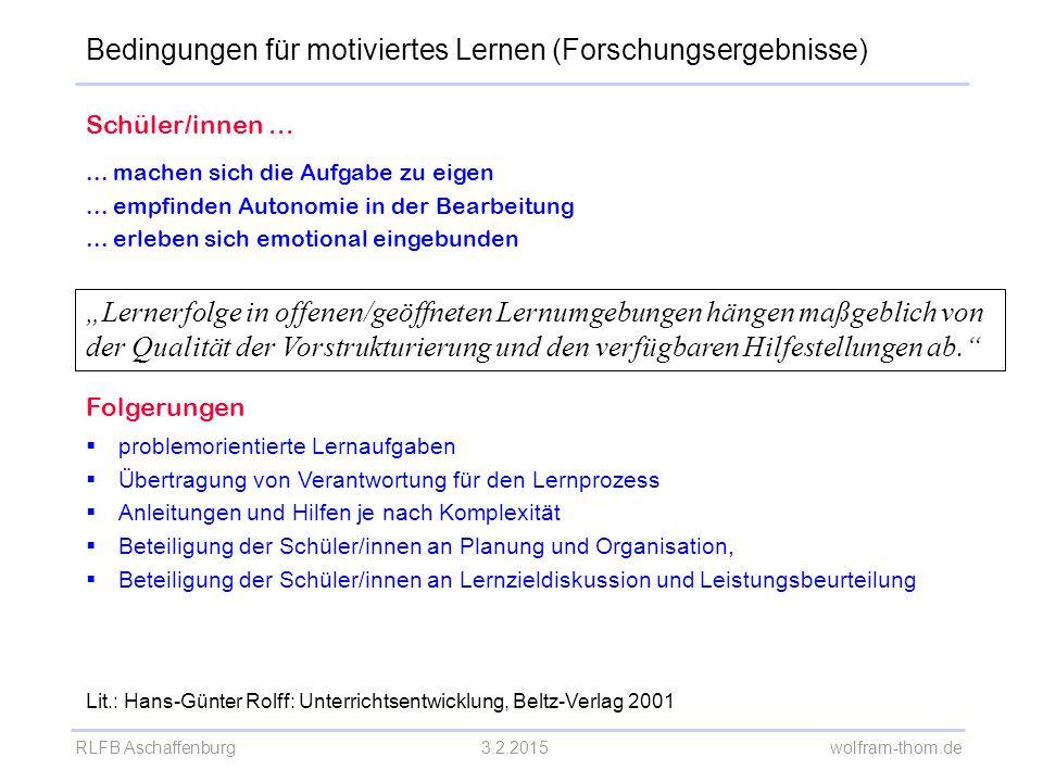 RLFB Aschaffenburg3.2.2015 wolfram-thom.de Schüler/innen...... machen sich die Aufgabe zu eigen... empfinden Autonomie in der Bearbeitung... erleben s