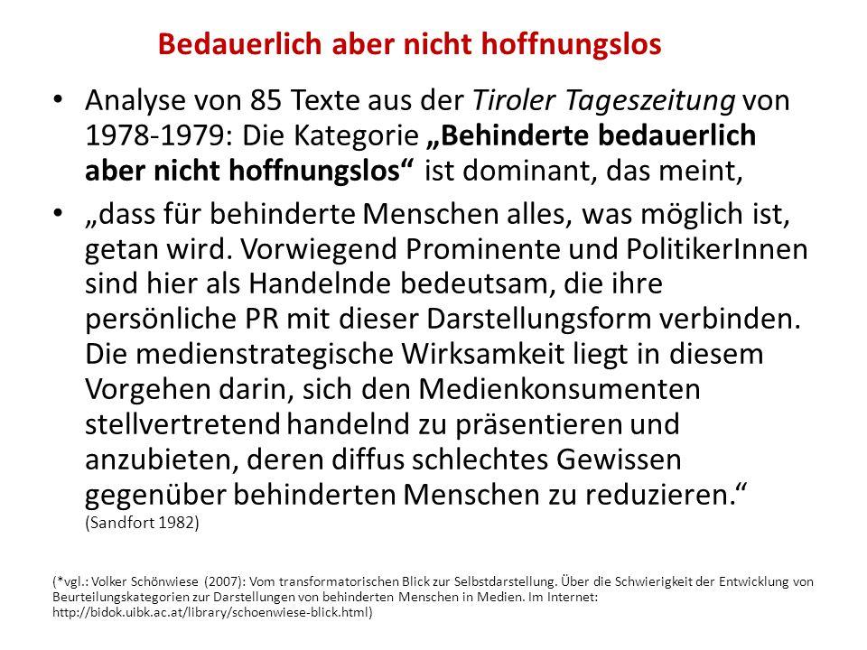 """Bedauerlich aber nicht hoffnungslos Analyse von 85 Texte aus der Tiroler Tageszeitung von 1978-1979: Die Kategorie """"Behinderte bedauerlich aber nicht"""