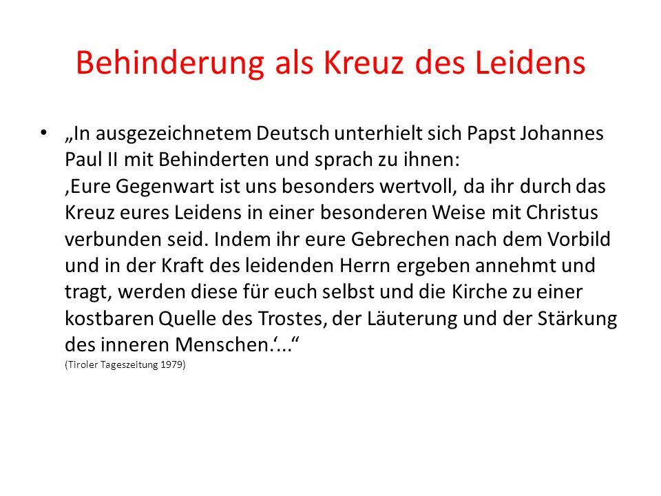 """Behinderung als Kreuz des Leidens """"In ausgezeichnetem Deutsch unterhielt sich Papst Johannes Paul II mit Behinderten und sprach zu ihnen: 'Eure Gegenw"""