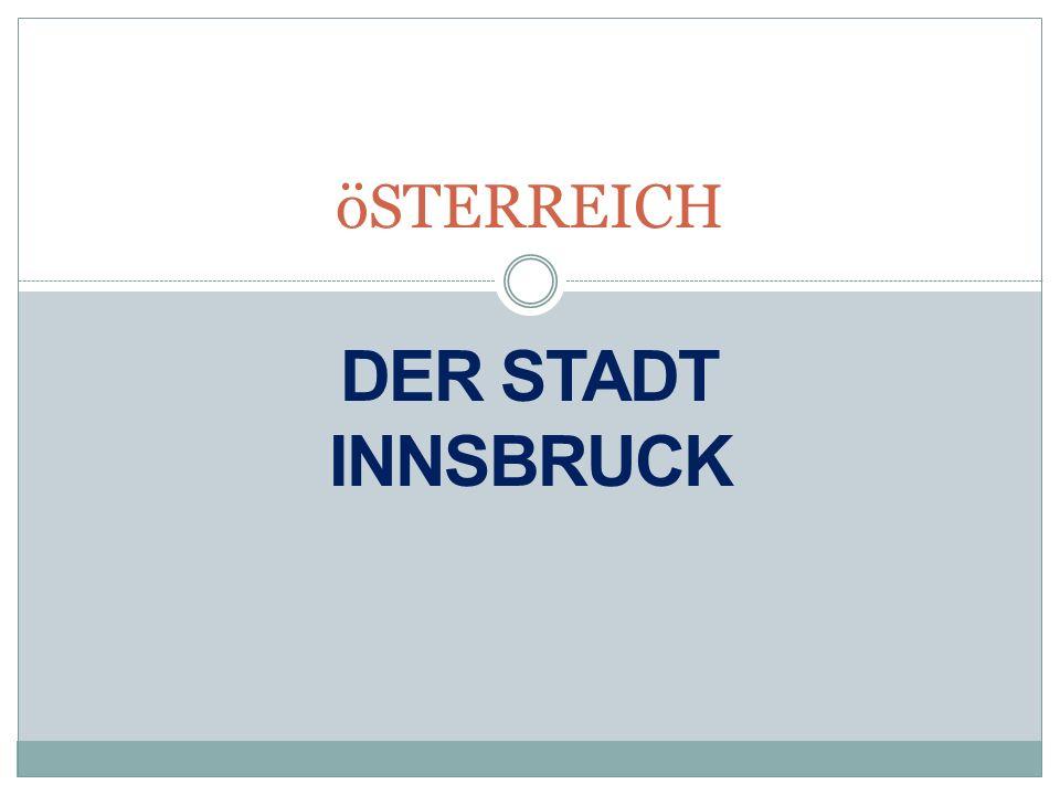 Innsbruck ist die Landeshauptstadt von Tirol inTirol Österreich